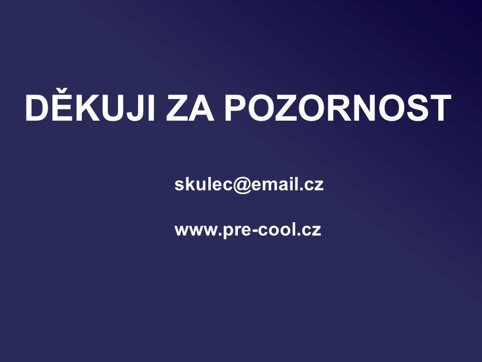 DĚKUJI ZA POZORNOST skulec@email.cz www.pre-cool.cz