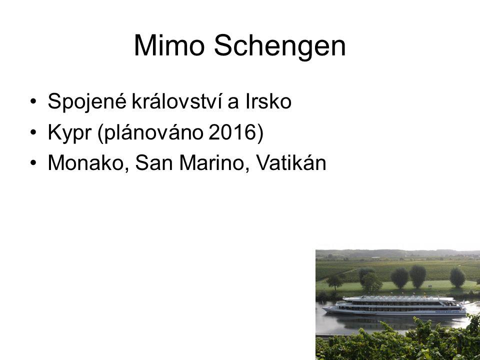 Mimo Schengen Spojené království a Irsko Kypr (plánováno 2016) Monako, San Marino, Vatikán