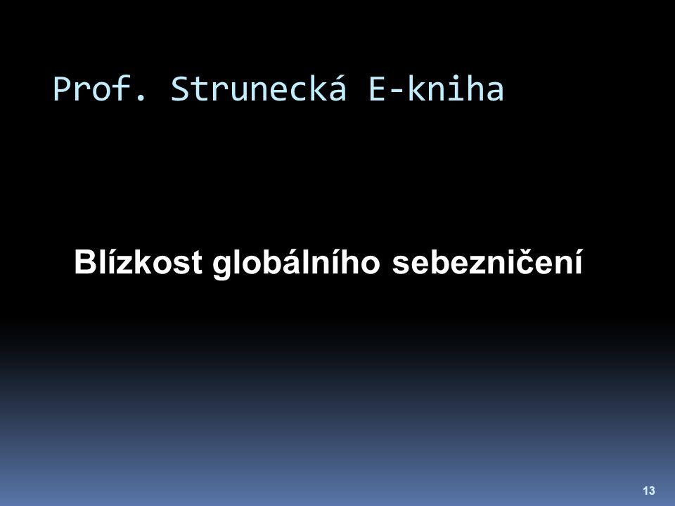 Prof. Strunecká E-kniha 13 Blízkost globálního sebezničení