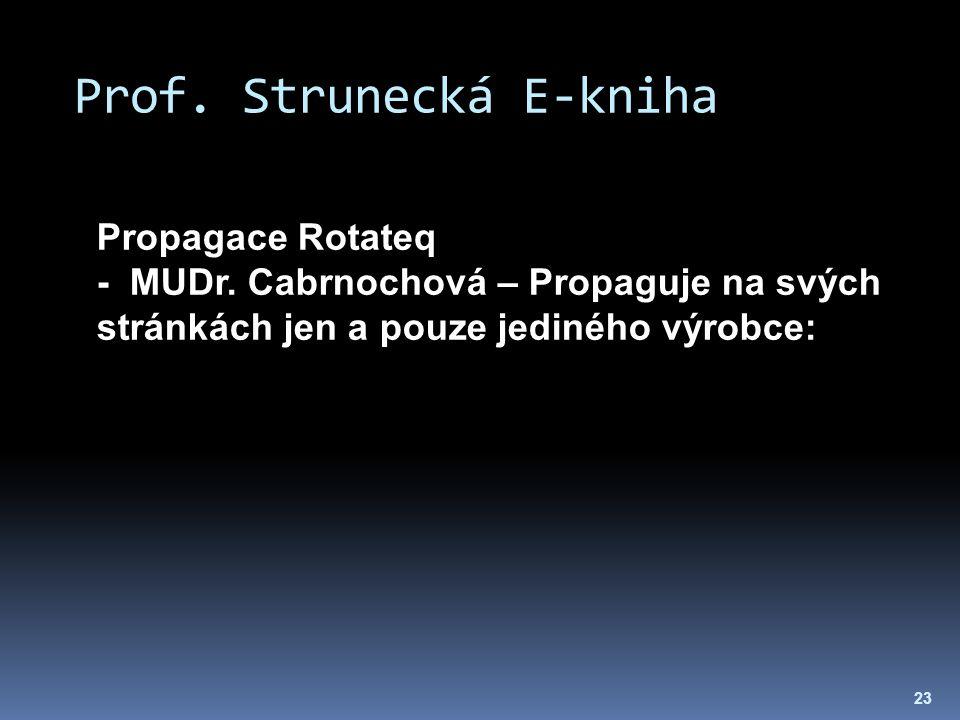 Prof. Strunecká E-kniha 23 Propagace Rotateq - MUDr. Cabrnochová – Propaguje na svých stránkách jen a pouze jediného výrobce: