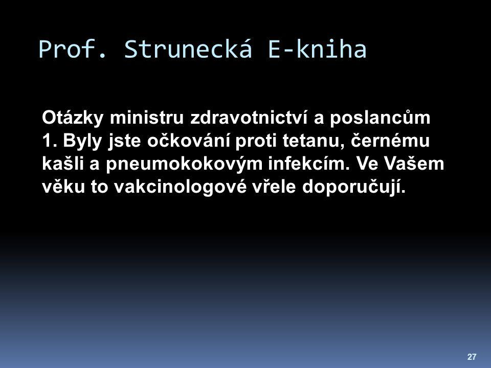 Prof. Strunecká E-kniha 27 Otázky ministru zdravotnictví a poslancům 1. Byly jste očkování proti tetanu, černému kašli a pneumokokovým infekcím. Ve Va