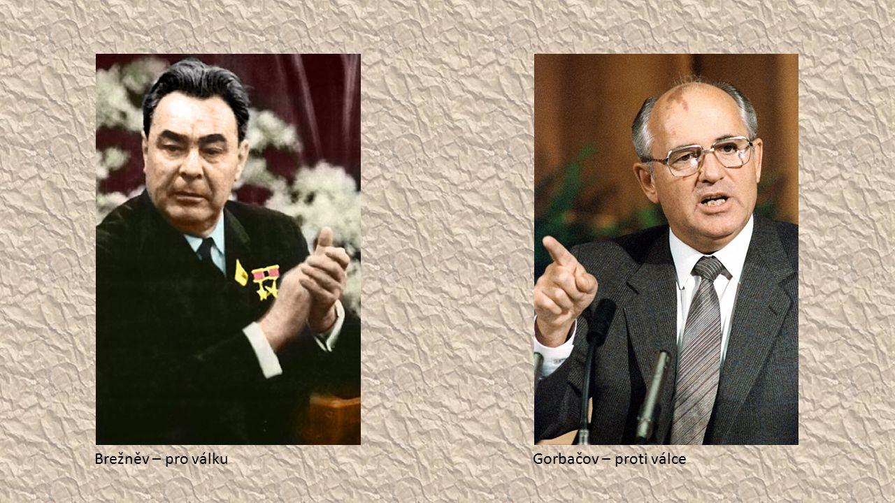 Brežněv – pro válkuGorbačov – proti válce