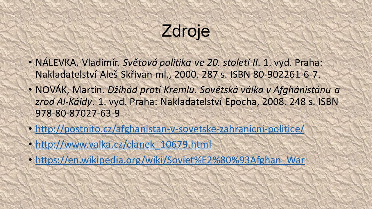 Zdroje NÁLEVKA, Vladimír. Světová politika ve 20.