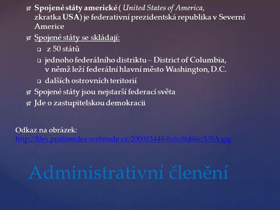   Spojené státy americké ( United States of America, zkratka USA) je federativní prezidentská republika v Severní Americe   Spojené státy se sklád