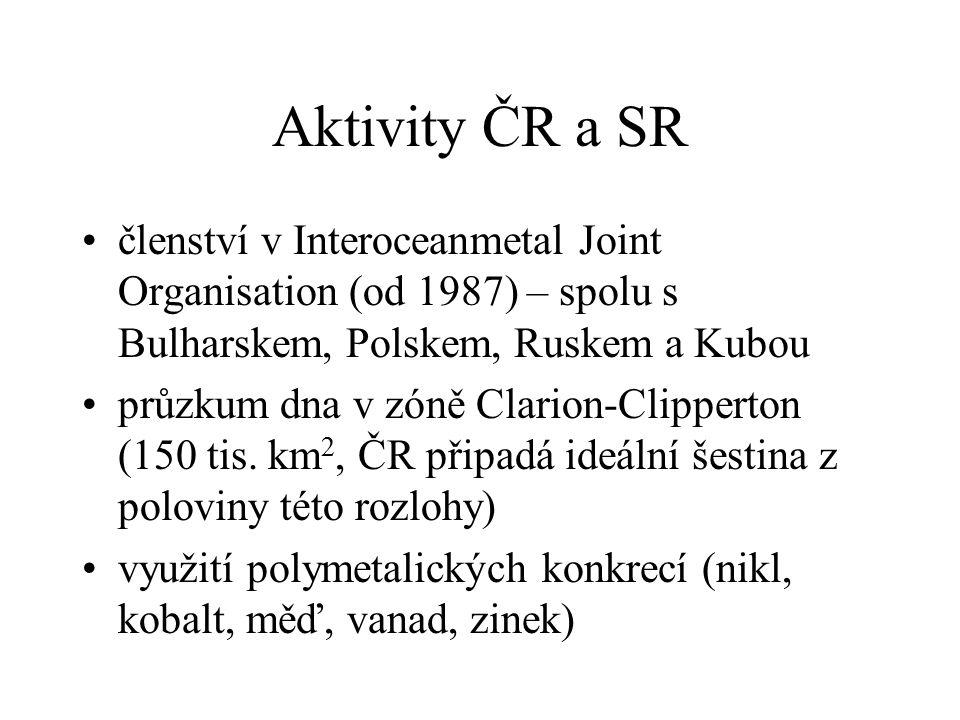 Aktivity ČR a SR členství v Interoceanmetal Joint Organisation (od 1987) – spolu s Bulharskem, Polskem, Ruskem a Kubou průzkum dna v zóně Clarion-Clipperton (150 tis.