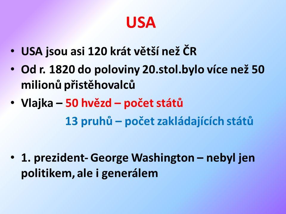 USA USA jsou asi 120 krát větší než ČR Od r.