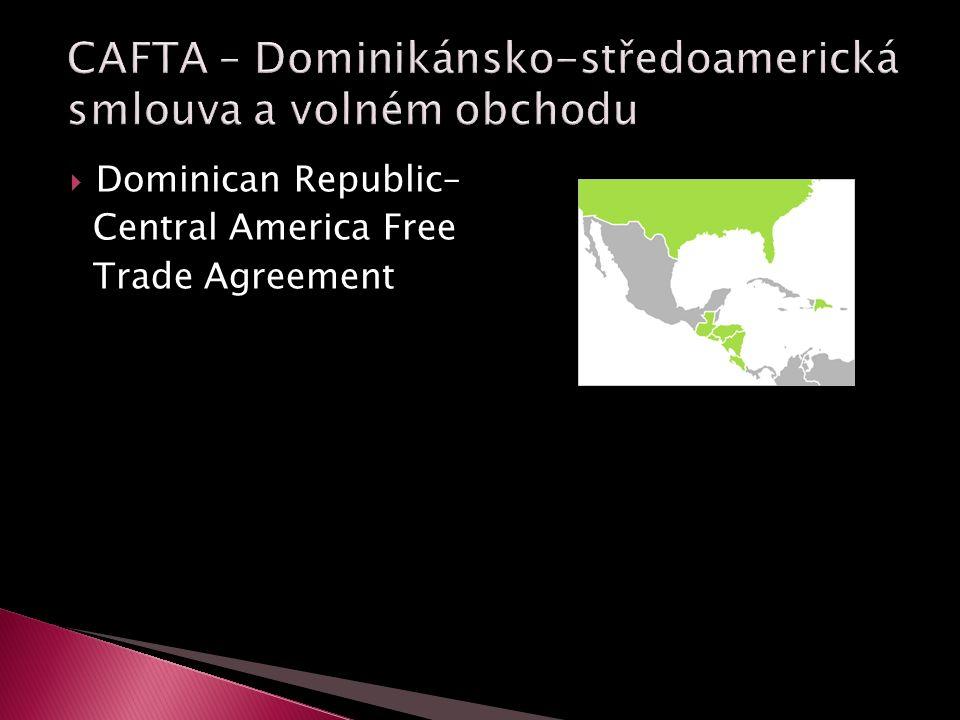  Dominican Republic– Central America Free Trade Agreement