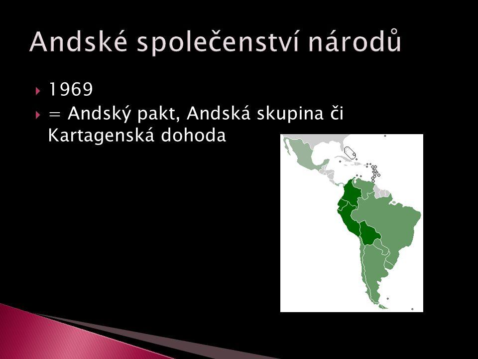  1969  = Andský pakt, Andská skupina či Kartagenská dohoda