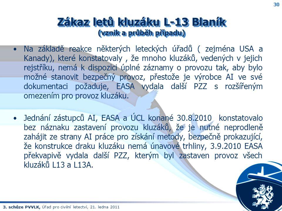 3. schůze PVVLK, 3. schůze PVVLK, Úřad pro civilní letectví, 21. ledna 2011 Zákaz letů kluzáku L-13 Blaník (vznik a průběh případu) Na základě reakce