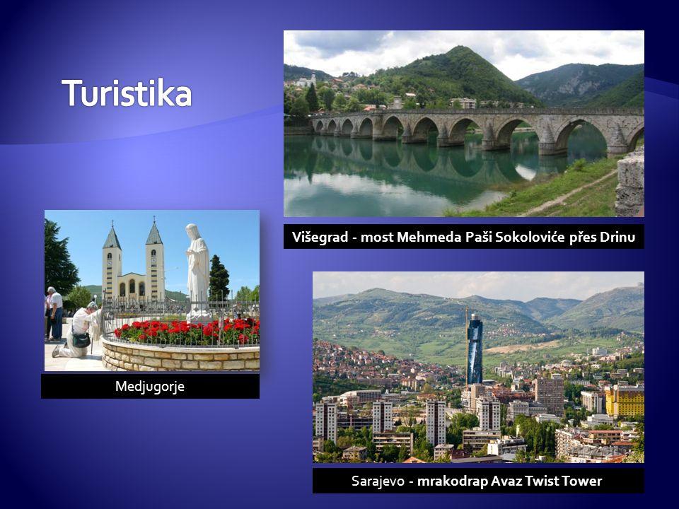 Sarajevo - mrakodrap Avaz Twist Tower Medjugorje Višegrad - most Mehmeda Paši Sokoloviće přes Drinu