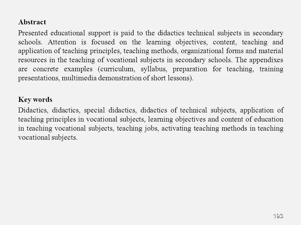Abstract Presented educational support is paid to the didactics technical subjects in secondary schools.