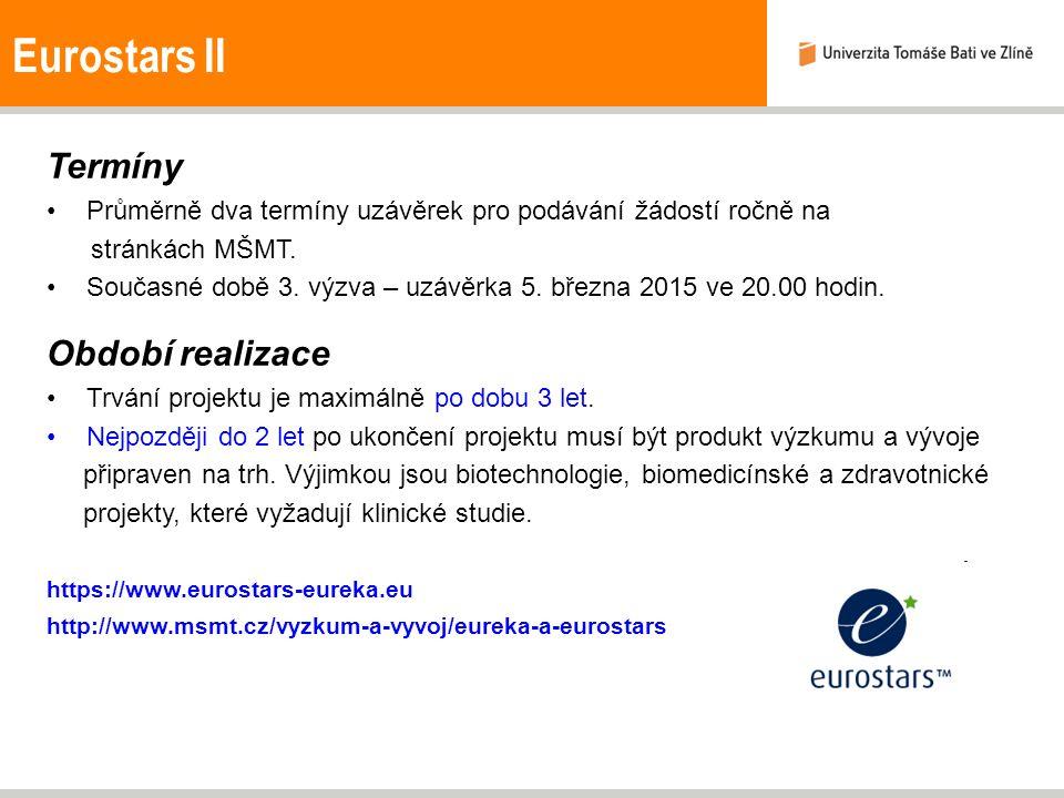 Eurostars II Termíny Průměrně dva termíny uzávěrek pro podávání žádostí ročně na stránkách MŠMT. Současné době 3. výzva – uzávěrka 5. března 2015 ve 2