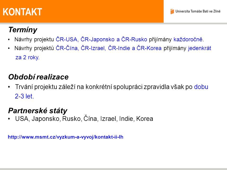 KONTAKT Termíny Návrhy projektu ČR-USA, ČR-Japonsko a ČR-Rusko přijímány každoročně.