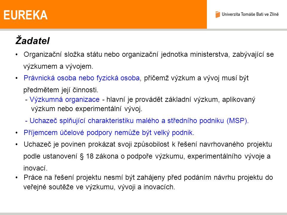 EUREKA Žadatel Organizační složka státu nebo organizační jednotka ministerstva, zabývající se výzkumem a vývojem.