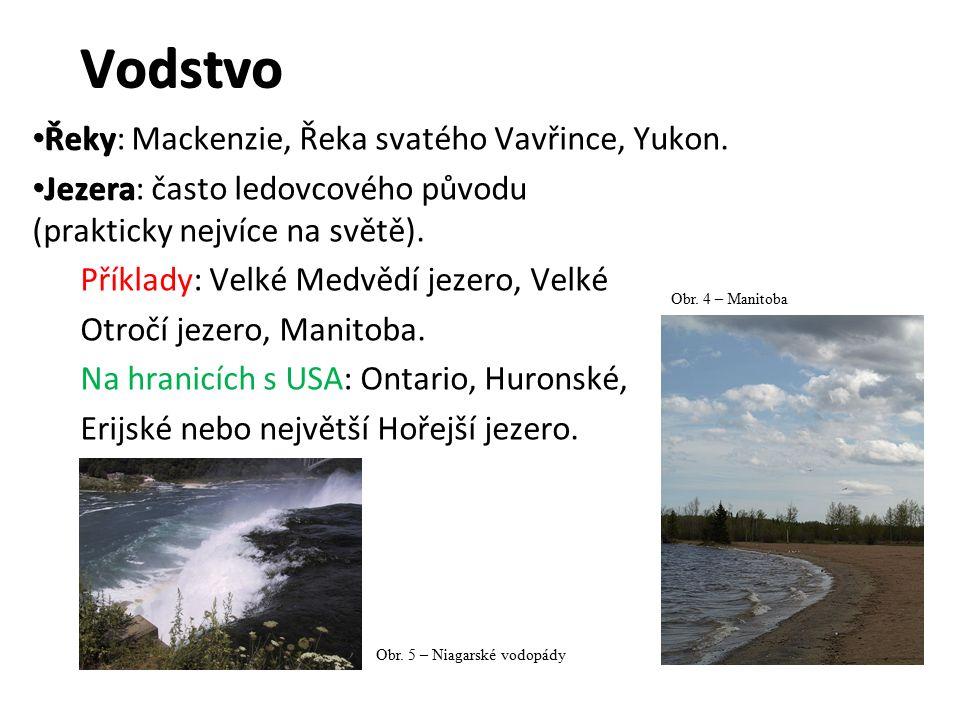 Vodstvo Řeky Řeky: Mackenzie, Řeka svatého Vavřince, Yukon.
