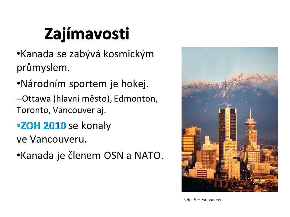 Zajímavosti Kanada se zabývá kosmickým průmyslem. Národním sportem je hokej.