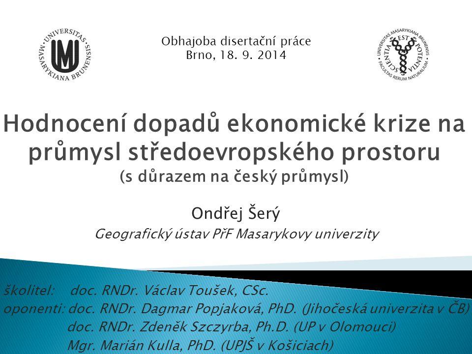 Ondřej Šerý Geografický ústav PřF Masarykovy univerzity Obhajoba disertační práce Brno, 18.