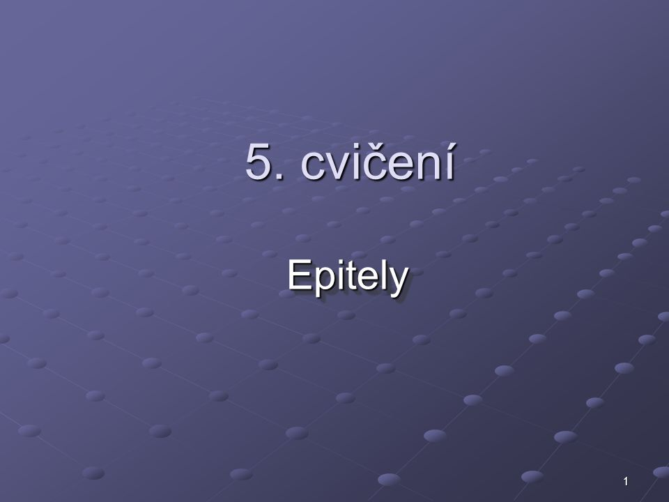 1 5. cvičení EpitelyEpitely