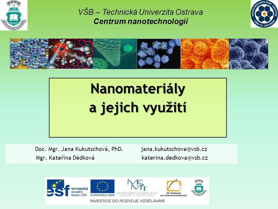 Doc.Mgr. Jana Kukutschová, PhD. jana.kukutschova@vsb.cz Mgr.