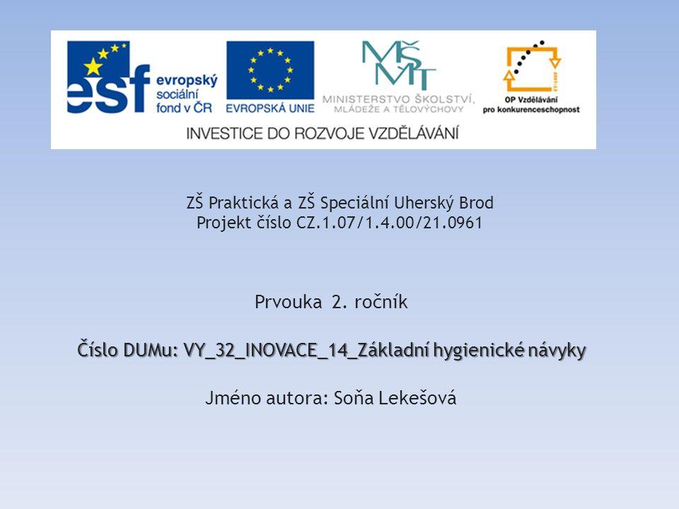 ZŠ Praktická a ZŠ Speciální Uherský Brod Projekt číslo CZ.1.07/1.4.00/21.0961 Prvouka 2.