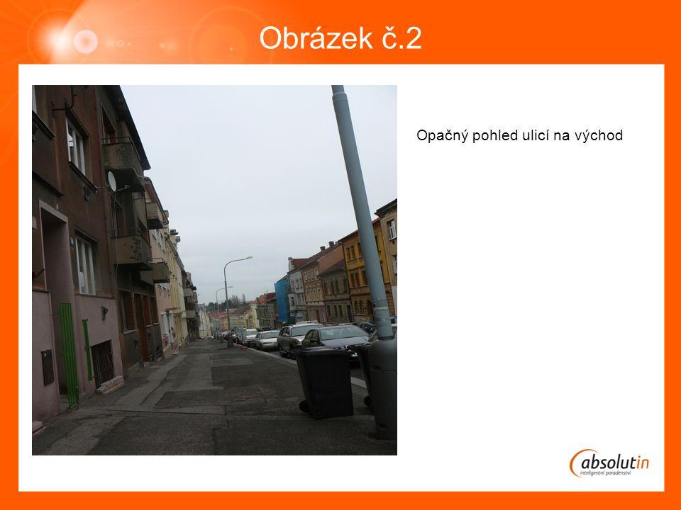 Obrázek č.2 Opačný pohled ulicí na východ