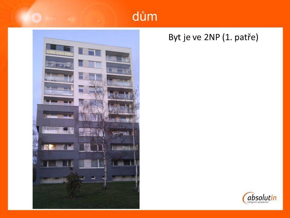 dům Byt je ve 2NP (1. patře)