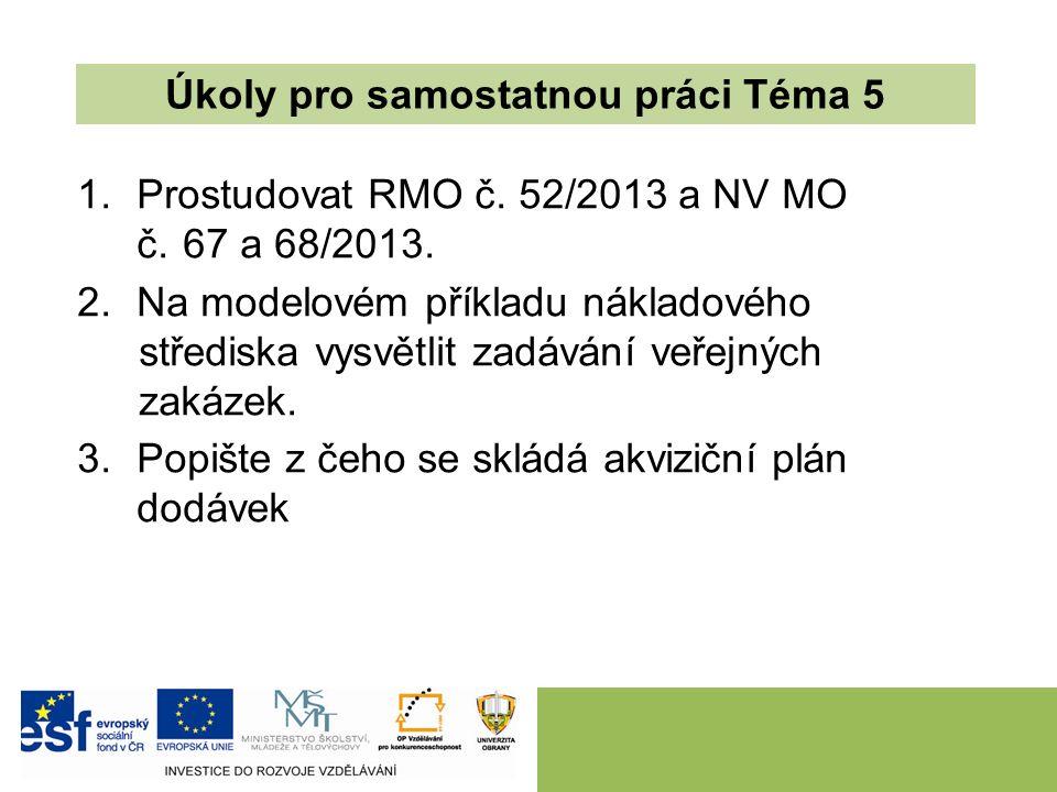 1.Prostudovat RMO č. 52/2013 a NV MO č. 67 a 68/2013.