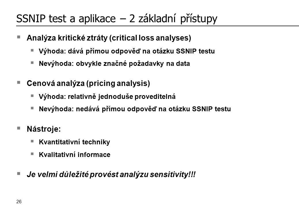 26 SSNIP test a aplikace – 2 základní přístupy  Analýza kritické ztráty (critical loss analyses)  Výhoda: dává přímou odpověď na otázku SSNIP testu