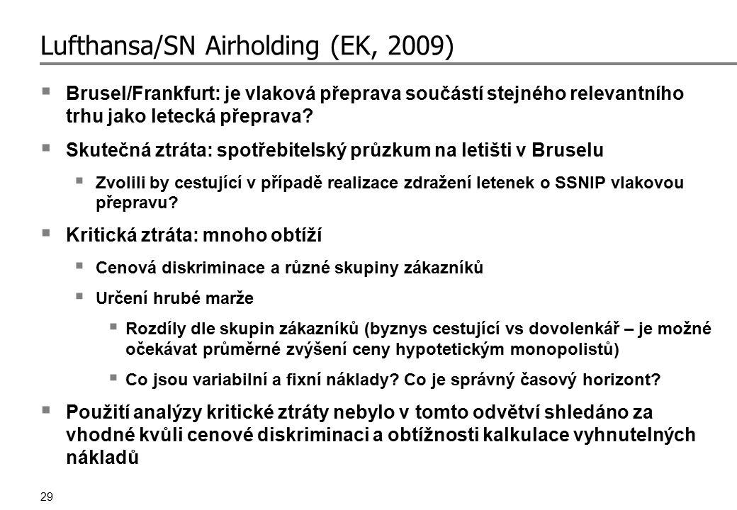 29 Lufthansa/SN Airholding (EK, 2009)  Brusel/Frankfurt: je vlaková přeprava součástí stejného relevantního trhu jako letecká přeprava?  Skutečná zt