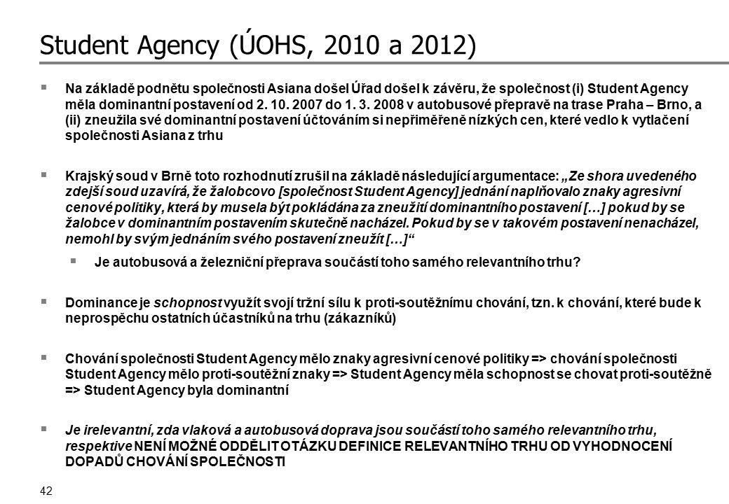 42 Student Agency (ÚOHS, 2010 a 2012)  Na základě podnětu společnosti Asiana došel Úřad došel k závěru, že společnost (i) Student Agency měla dominan