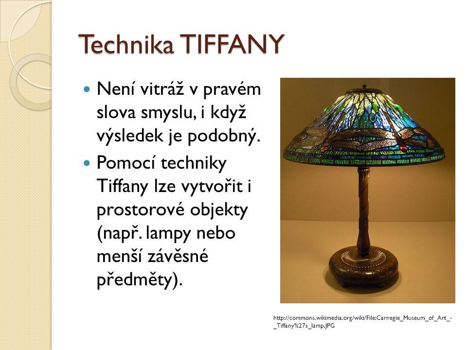 Technika TIFFANY Není vitráž v pravém slova smyslu, i když výsledek je podobný.
