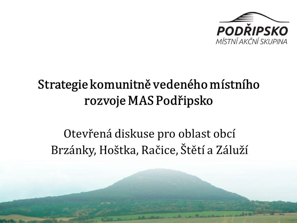 Strategie komunitně vedeného místního rozvoje MAS Podřipsko Otevřená diskuse pro oblast obcí Brzánky, Hoštka, Račice, Štětí a Záluží