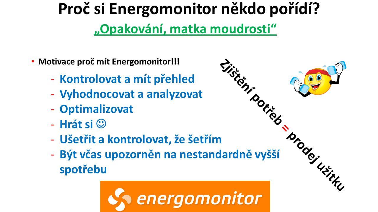 Proč si Energomonitor někdo pořídí. Motivace proč mít Energomonitor!!.