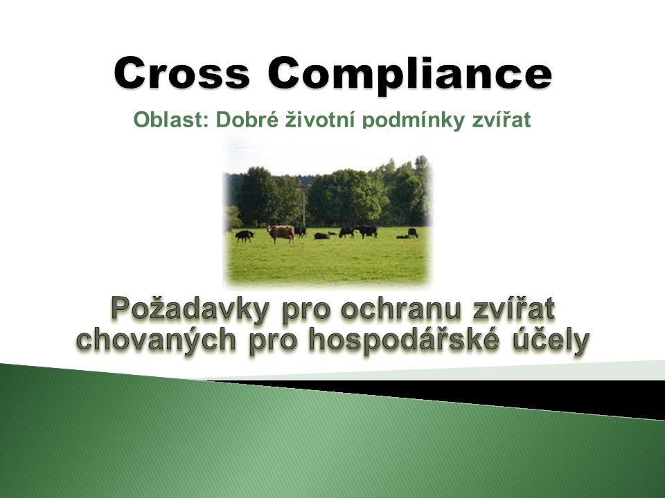 Oblast: Dobré životní podmínky zvířat