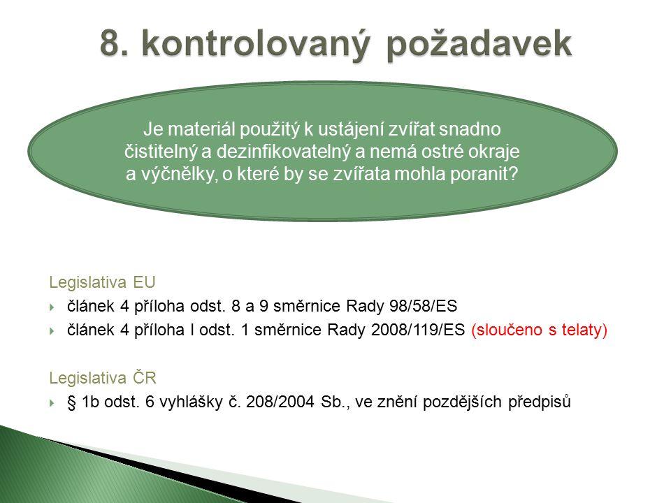 Legislativa EU  článek 4 příloha odst. 8 a 9 směrnice Rady 98/58/ES  článek 4 příloha I odst.