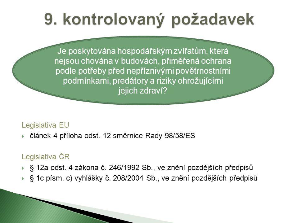 Legislativa EU  článek 4 příloha odst. 12 směrnice Rady 98/58/ES Legislativa ČR  § 12a odst.