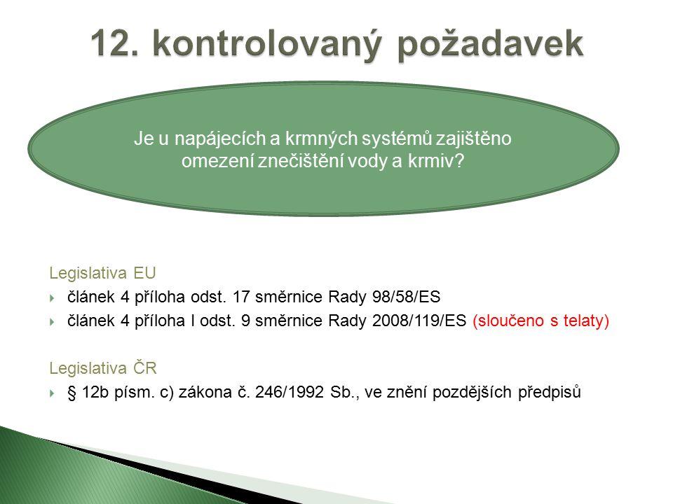 Legislativa EU  článek 4 příloha odst. 17 směrnice Rady 98/58/ES  článek 4 příloha I odst.