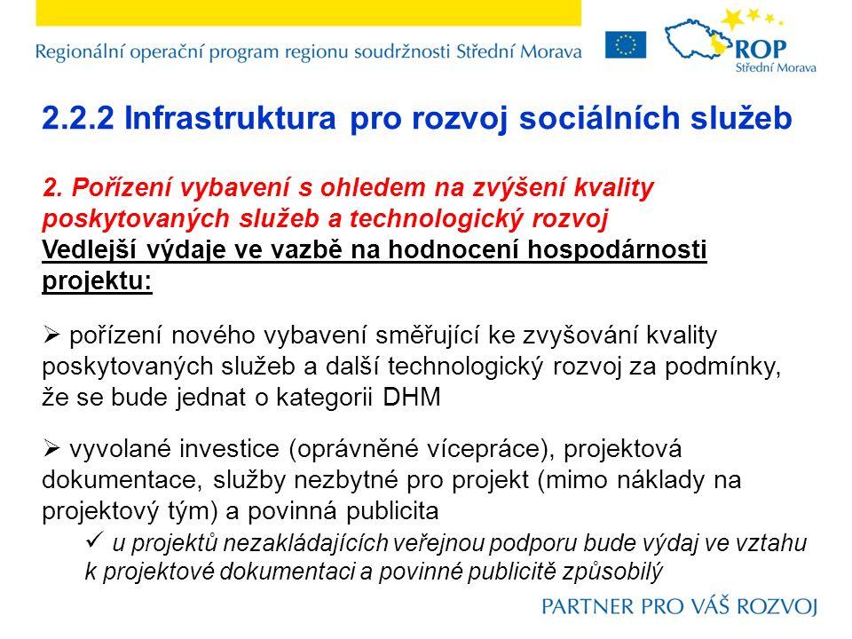2.2.2 Infrastruktura pro rozvoj sociálních služeb 2. Pořízení vybavení s ohledem na zvýšení kvality poskytovaných služeb a technologický rozvoj Vedlej