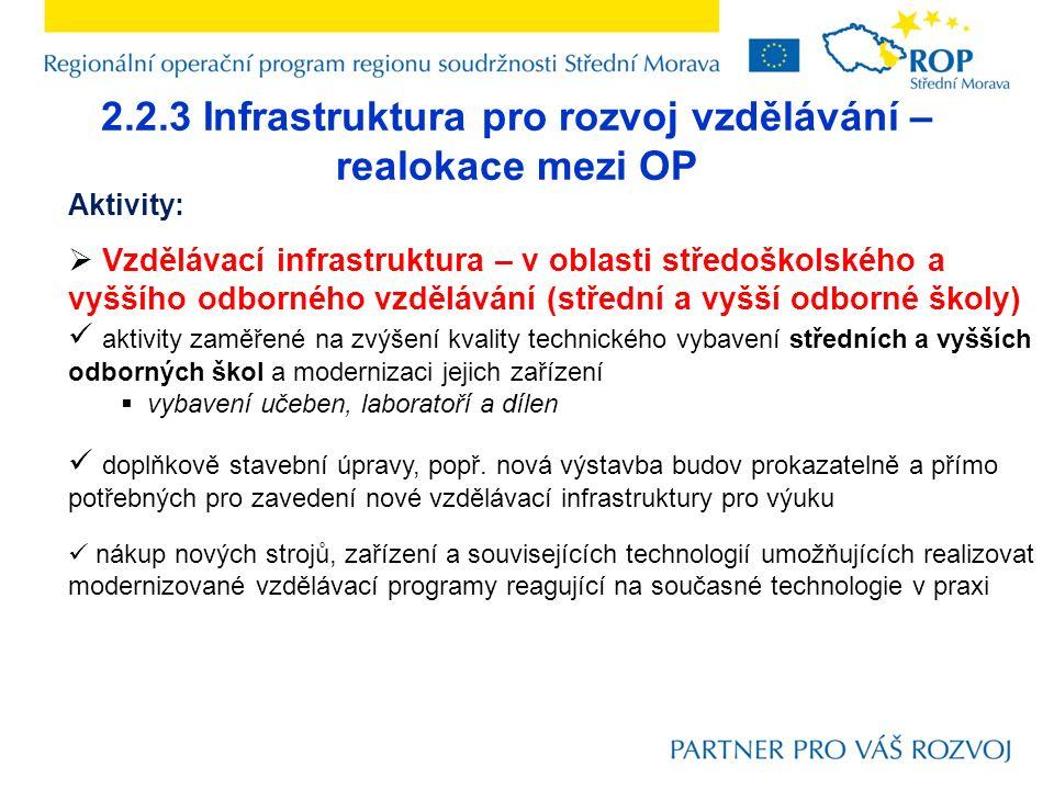 2.2.3 Infrastruktura pro rozvoj vzdělávání – realokace mezi OP Aktivity:  Vzdělávací infrastruktura – v oblasti středoškolského a vyššího odborného v