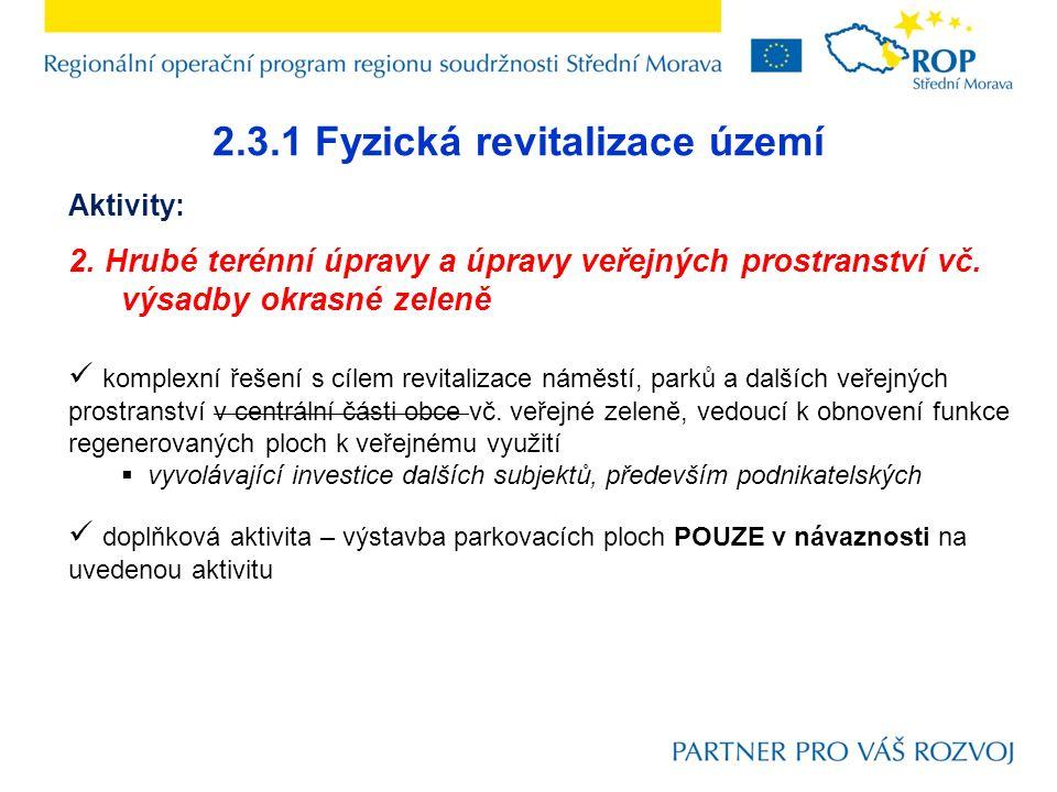 2.3.1 Fyzická revitalizace území Aktivity: 2. Hrubé terénní úpravy a úpravy veřejných prostranství vč. výsadby okrasné zeleně komplexní řešení s cílem