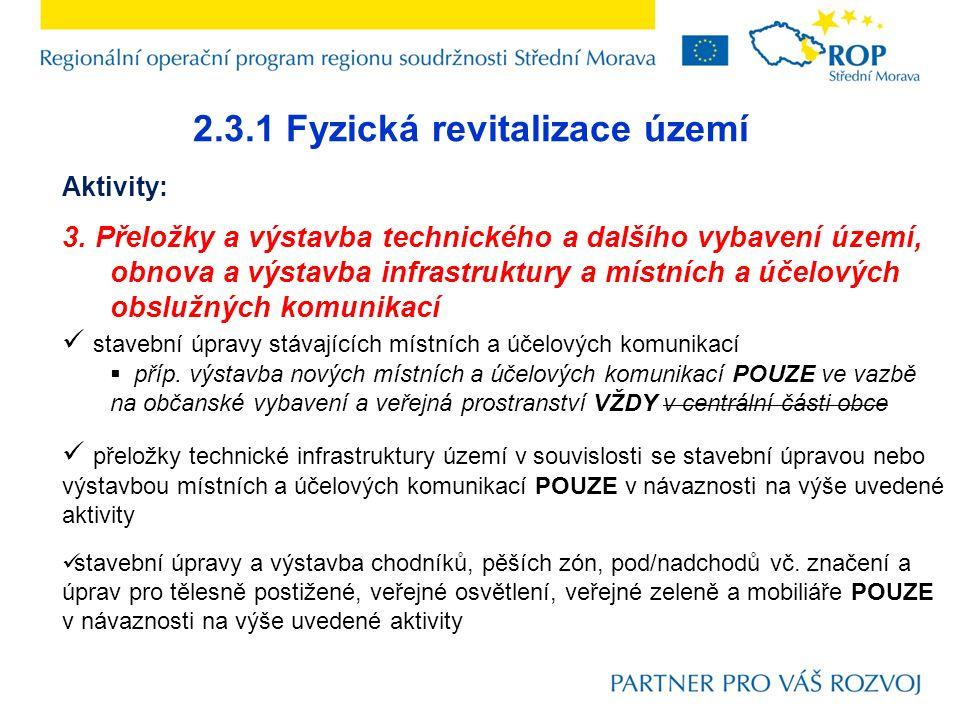 2.3.1 Fyzická revitalizace území Aktivity: 3. Přeložky a výstavba technického a dalšího vybavení území, obnova a výstavba infrastruktury a místních a