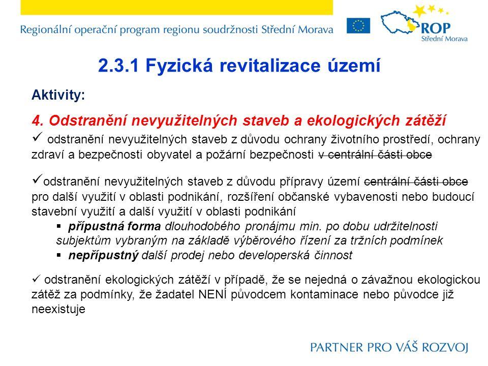 2.3.1 Fyzická revitalizace území Aktivity: 4. Odstranění nevyužitelných staveb a ekologických zátěží odstranění nevyužitelných staveb z důvodu ochrany