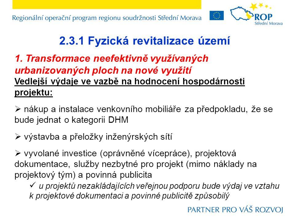 2.3.1 Fyzická revitalizace území 1. Transformace neefektivně využívaných urbanizovaných ploch na nové využití Vedlejší výdaje ve vazbě na hodnocení ho