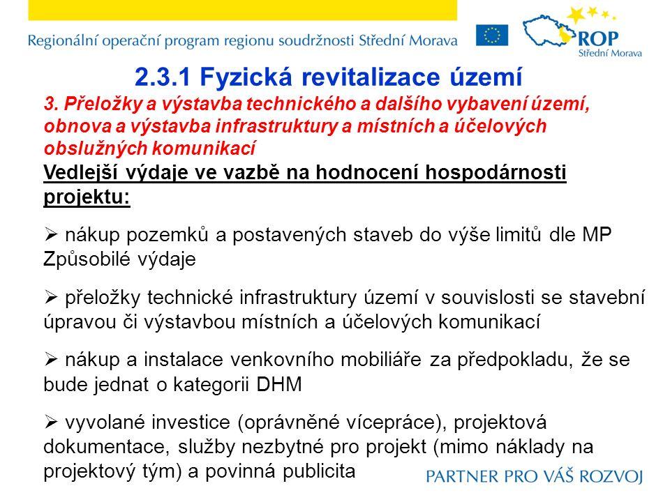 2.3.1 Fyzická revitalizace území 3. Přeložky a výstavba technického a dalšího vybavení území, obnova a výstavba infrastruktury a místních a účelových