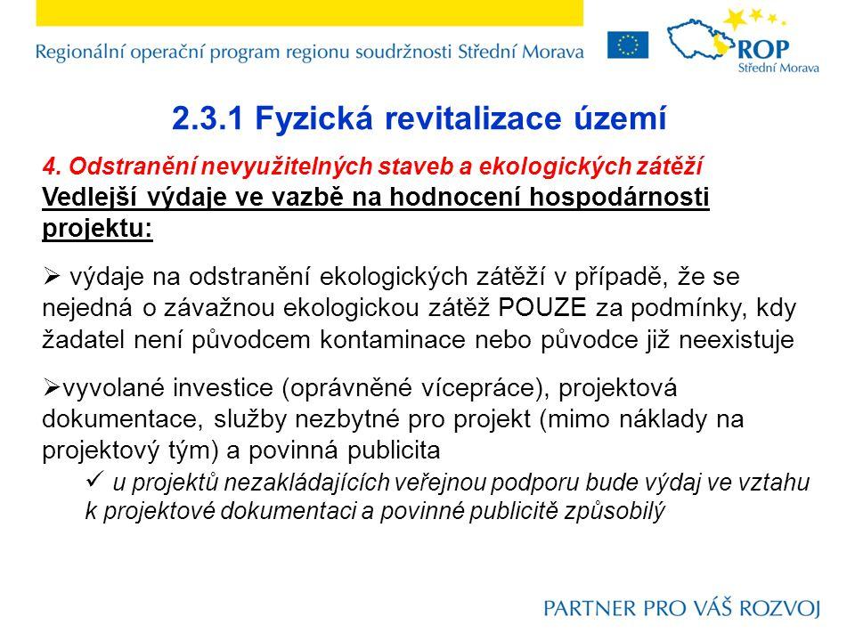 2.3.1 Fyzická revitalizace území 4. Odstranění nevyužitelných staveb a ekologických zátěží Vedlejší výdaje ve vazbě na hodnocení hospodárnosti projekt