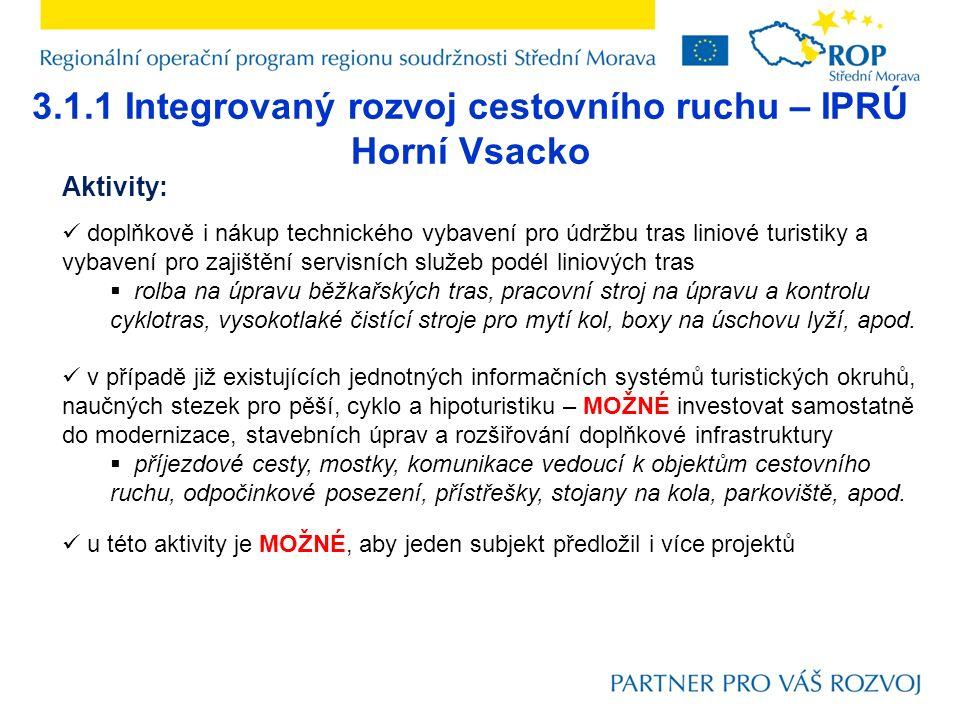 3.1.1 Integrovaný rozvoj cestovního ruchu – IPRÚ Horní Vsacko Aktivity: doplňkově i nákup technického vybavení pro údržbu tras liniové turistiky a vyb