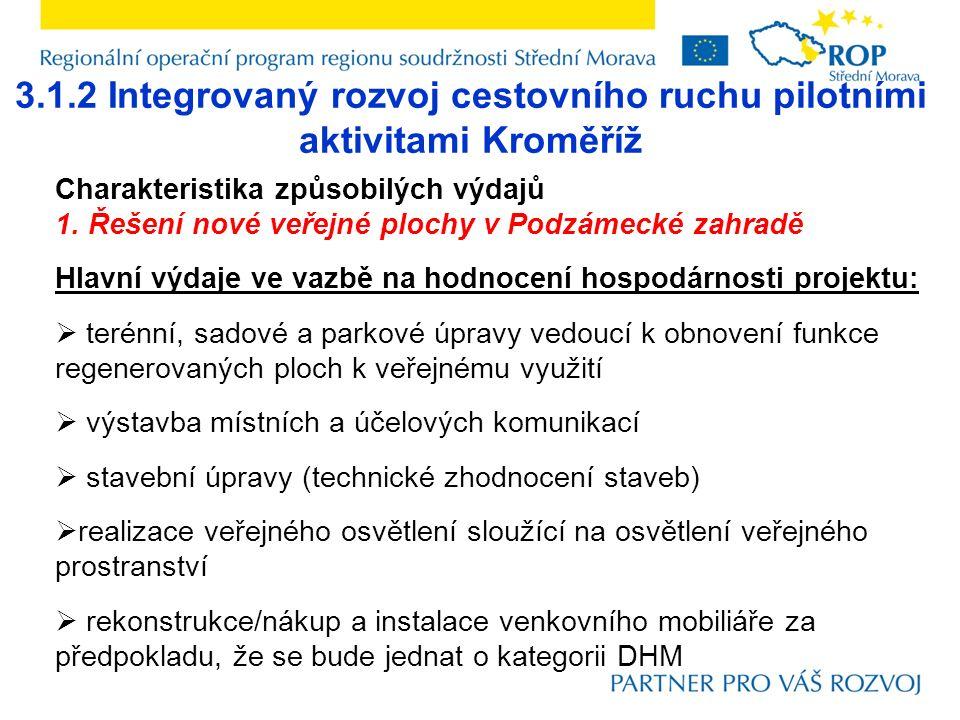 3.1.2 Integrovaný rozvoj cestovního ruchu pilotními aktivitami Kroměříž Charakteristika způsobilých výdajů 1. Řešení nové veřejné plochy v Podzámecké