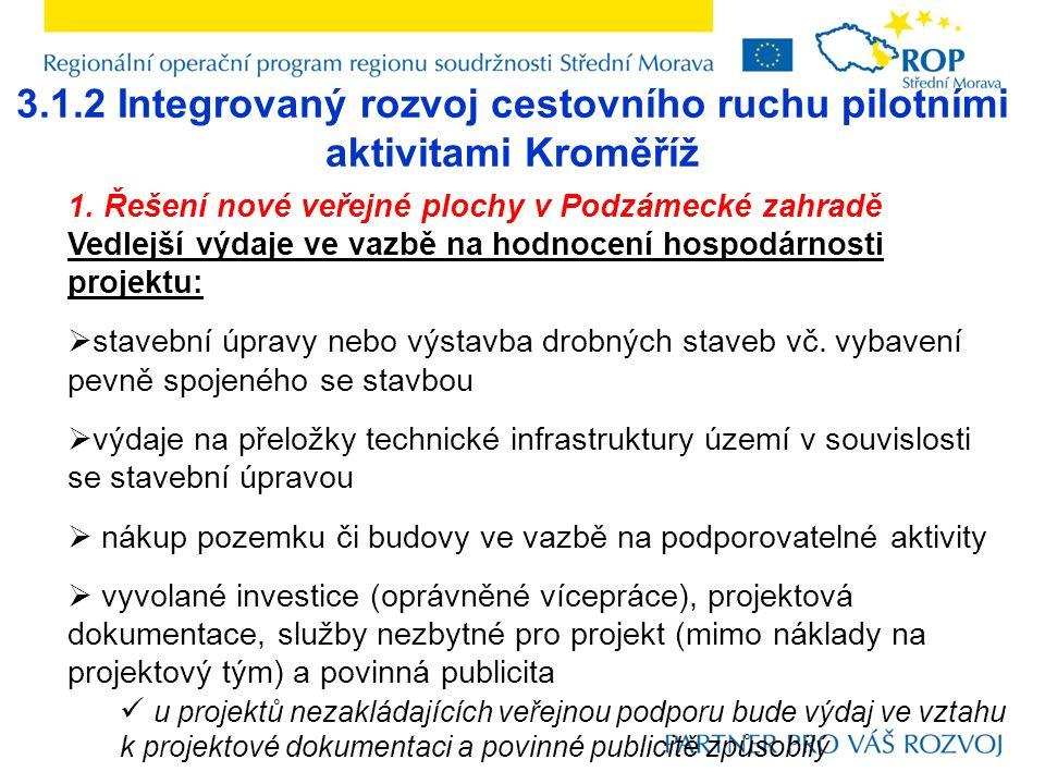 3.1.2 Integrovaný rozvoj cestovního ruchu pilotními aktivitami Kroměříž 1. Řešení nové veřejné plochy v Podzámecké zahradě Vedlejší výdaje ve vazbě na