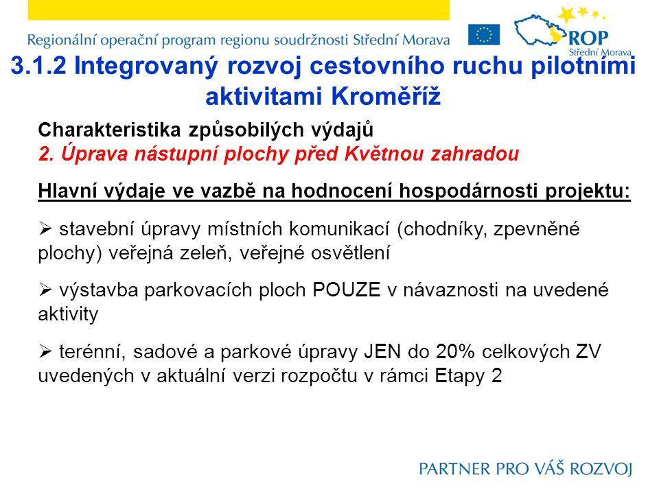 3.1.2 Integrovaný rozvoj cestovního ruchu pilotními aktivitami Kroměříž Charakteristika způsobilých výdajů 2. Úprava nástupní plochy před Květnou zahr