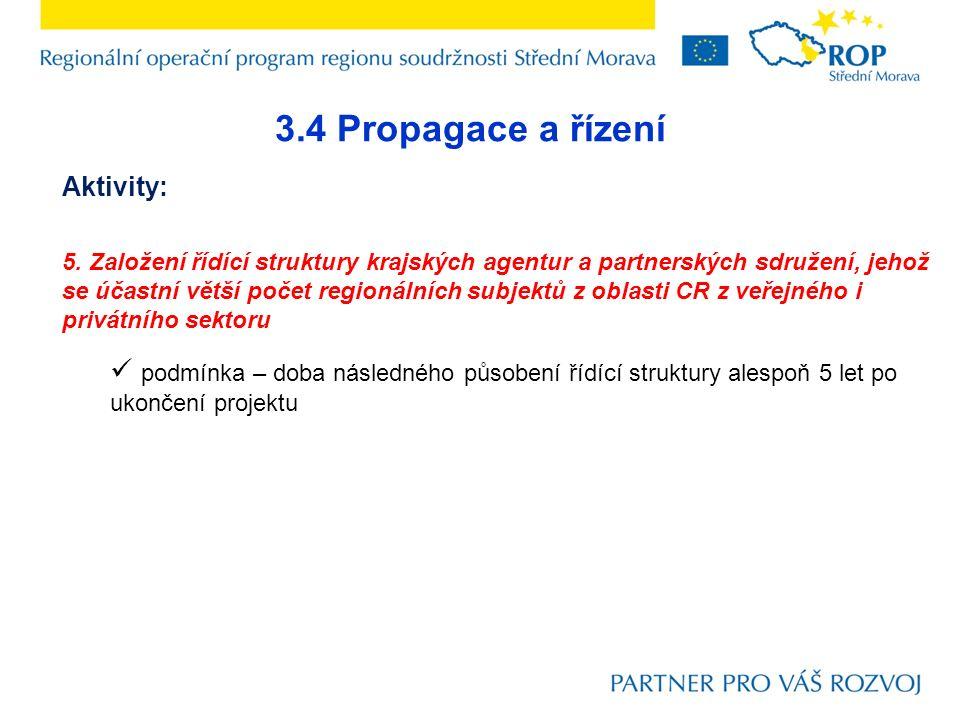 3.4 Propagace a řízení Aktivity: 5. Založení řídící struktury krajských agentur a partnerských sdružení, jehož se účastní větší počet regionálních sub